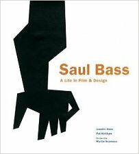 Saul Bass: A Life in Film and Design New Hardcover Book Jennifer Bass