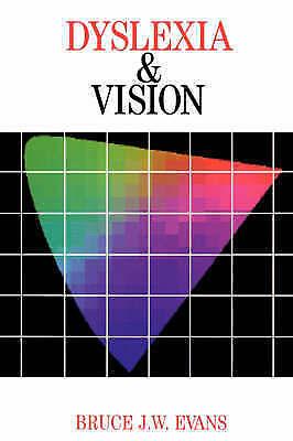 1 of 1 - Dyslexia and Vision (Dyslexia Series  (Whurr)), Evans, Evans, Very Good, Paperba