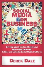 Social Media for Business : Develop Your Brand and Boost Your Sales Using...