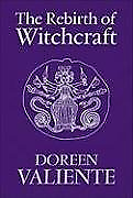 The Rebirth of Witchcraft, Very Good Condition Book, Doreen Valiente, ISBN 97807