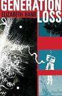 Generation Loss by Elizabeth Hand (2007, Hardcover)