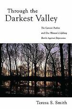 Through the Darkest Valley: The Lament Psalms and One Woman's Lifelong Battle A