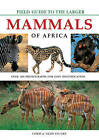 Field Guide to Larger Mammals of Africa by Chris Stuart, Tilde Stuart (Paperback, 2006)