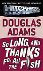 So Long, and Thanks for All the Fish by Douglas Adams (Hardback, 1999)
