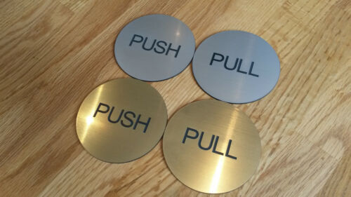Round Push or Pull Door Sign with Self Adhesive Backing Brushed Gold or Silver