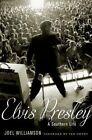 Elvis Presley: A Southern Life by Joel Williamson (Hardback, 2014)