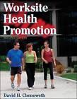 Worksite Health Promotion by David Chenoweth (Hardback, 2007)