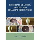 Essentials of Money, Banking and Financial Institutions: With Applications to the Developing World by Samuel K. Andoh (Hardback, 2014)