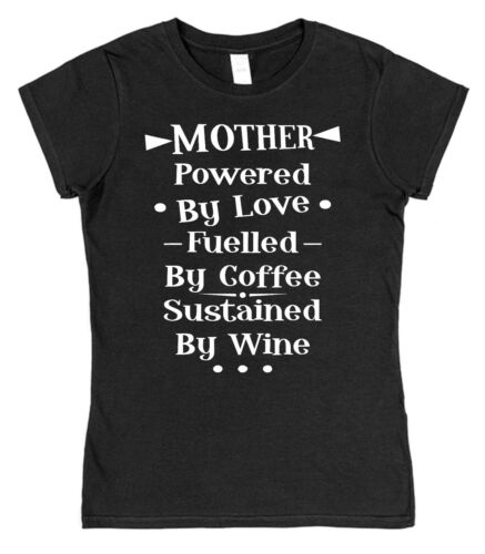 Mother Powered By Love Coffee Wine Women/'s Fitted Style Cotton T-Shirt Mum Gift