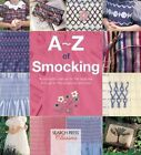 A-Z of Smocking: A Complete Manual for the Beginner Through to the Advanced Smocker by Country Bumpkin Publications (Paperback, 2015)