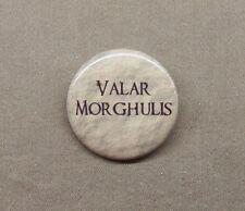 "Game of Thrones 'Valar Morghulis' 1.25"" Button Pinback All Men Must Die GRRM GoT"