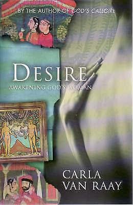 1 of 1 - Desire: Awakening God's Woman by Carla van Raay Large Paperback
