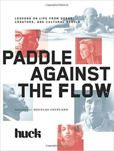 1 of 1 - Paddle Against the Flow: Lessons on Life from Doers, Creators, and Culture-Shake