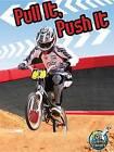 Pull It, Push It by Buffy Silverman (Paperback / softback)