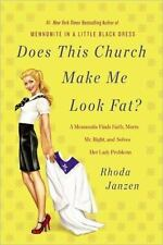 Does This Church Make Me Look Fat?: A Mennonite Finds Faith, Meets Mr.-ExLibrary