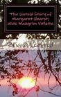 The Untold Story of Margaret Hearst, Alias Maugrim Valletta by Briana Caitlin Vedsted (Paperback / softback, 2013)