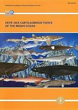 Deep Sea Cartilaginous Fishes of the Indian Ocean (FAO Species Catalogue for Fis