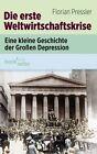 Die erste Weltwirtschaftskrise von Florian Pressler (2013, Taschenbuch)