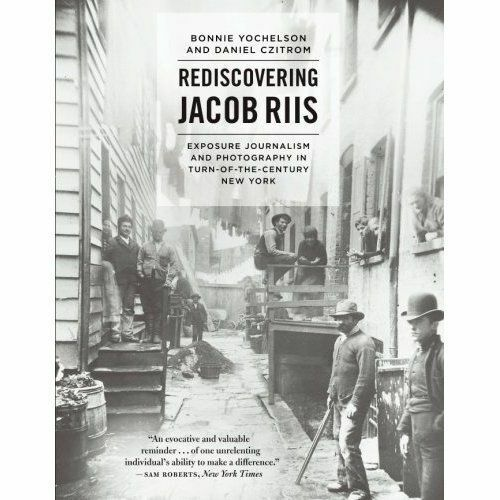 1 of 1 - Rediscovering Jacob Riis: Exposure Journalism And Photography In Turn-Of-The-Cen