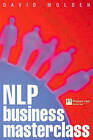 NLP Business Masterclass by Rob Cole, David Molden (Paperback, 2000)