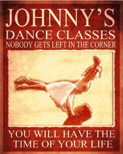Johnnys Dance Class Dirty Dancing ENAMEL TYPE METAL TIN SIGN WALL PLAQUE