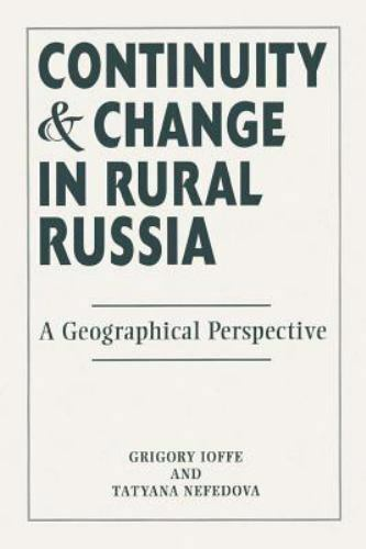 Continuity and Change in Rural Russia a Geographical Perspective by Gregory...