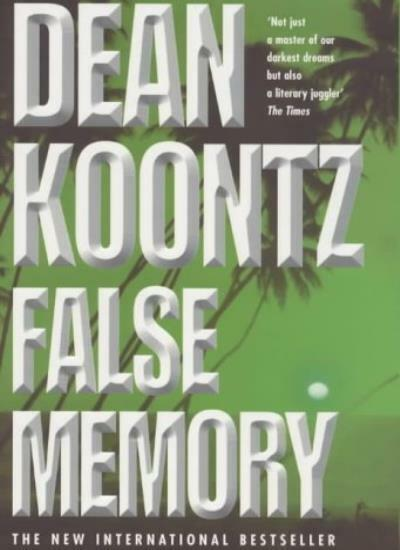 False Memory By Dean Koontz. 9780747220572