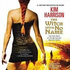 The Witch with No Name by Kim Harrison (CD-Audio, 2014)