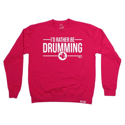 Id Rather Be Drumming SWEATSHIRT Band Drum Drummer Present birthday fashion gift
