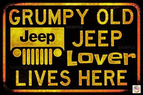"GRUMPY JEEP LOVER JEEP SIGN METAL 8/""X12/"" USA MADE GARAGE MECHANIC GIFT DECOR"