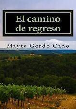 El Camino de Regreso : Pasion, Amor Incomprendido, Lucha y Glamour, con la...