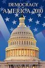 Democracy in America: 2010 by Xavier L. Suarez (Paperback, 2011)