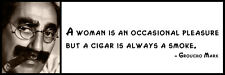 Wall Quote - Groucho Marx - A woman is an occasional pleasure but a cigar is alw