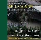 The Truth is a Cave in the Black Mountains von Neil Gaiman (2014, Gebundene Ausgabe)