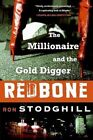 Redbone: The Millionaire and the Gold Digger by Ron Stodghill (Paperback / softback, 2008)