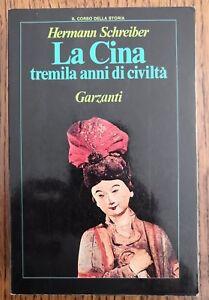 HERMANN SCHREIBER - LA CINA. TREMILA ANNI DI CIVILTA` - 1984 GARZANTI (BQ)