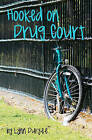 Hooked on Drug Court by Lynn Duryee (Paperback / softback, 2010)