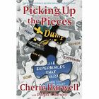 Picking up The Pieces Dump It Series 9780595436965 by Cherie K Harwell