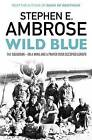 Wild Blue: 741 Squadron: On a Wing and a Prayer Over Occupied Europe by Stephen E. Ambrose (Paperback, 2016)
