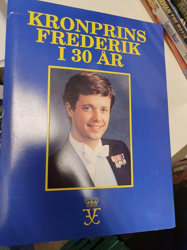 Kronprins Frederik i 30 år, emne: historie og samfund