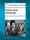 Crime and Criminals. by Gale, Making of Modern Law (Paperback / softback, 2011)
