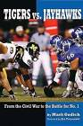 Tigers vs. Jayhawks: From the Civil War to the Battle for No. 1 by Mark Godich (Paperback, 2013)