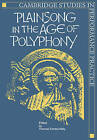 Plainsong in the Age of Polyphony by Cambridge University Press (Paperback, 2008)