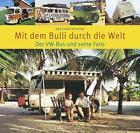 Mit dem Bulli durch die Welt von Cee Eccles (2011, Taschenbuch)