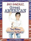 Joey Gonzalez, Great American by Tony Robles (Hardback, 2008)