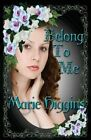 Belong to Me by Marie Higgins (Paperback / softback, 2013)