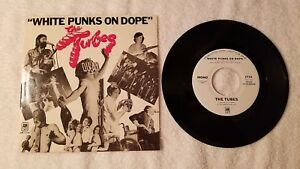 THE-TUBES-White-Punks-On-Dope-PROMO-ONLY-7-034-Vinyl-Single-45-Mono-Stereo-PS