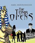 The Tomb Opens by Amel Abouelhassan (Paperback / softback, 2012)