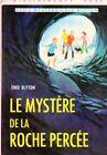 Le mystère de la Roche Percée / Enid BLYTON // Bibliothèque Rose / Série Mystère