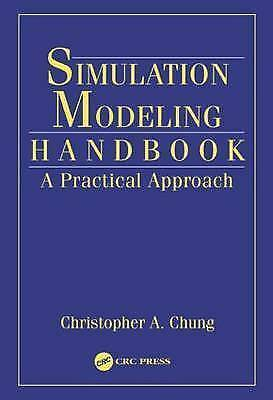 Simulation Modeling Handbook: A Practical Approach (INDUSTRIAL AND MANUFACTURING